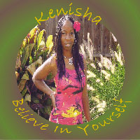 Kenisha's new CD 'Believe in Yourself'...Kenisha's webpage